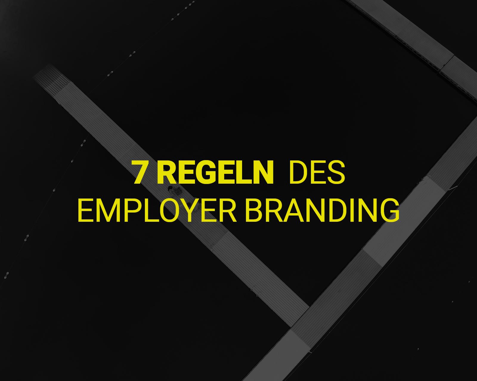 7 Regeln des Employer Branding